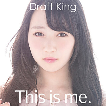 Draft King「This is me.」